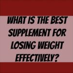 What is the Best Supplement for Losing Weight?