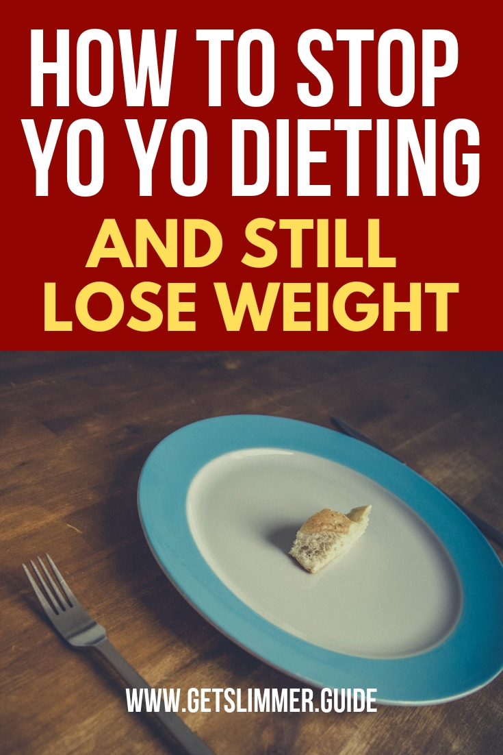 How to stop yo yo dieting and lose weight