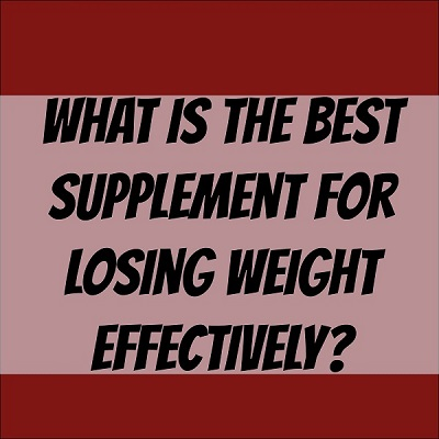what is the best supplement for losing weight