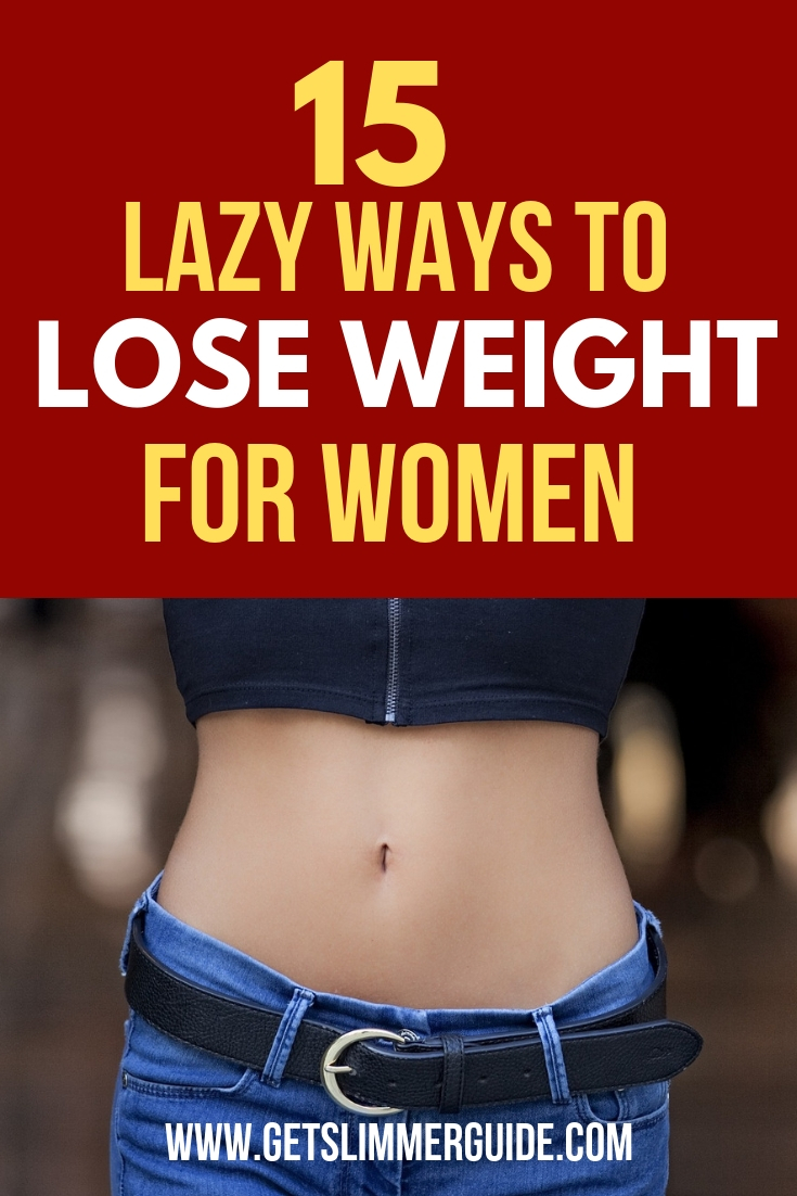 Lazy ways to lose weight for women