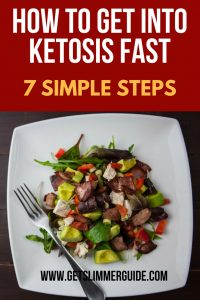 How to get into ketosis fast - 7 simple and practical steps! #ketosis #keto #ketodiet #ketogenicdiet #howtogetintoketosisfast #lowcarb #weightloss